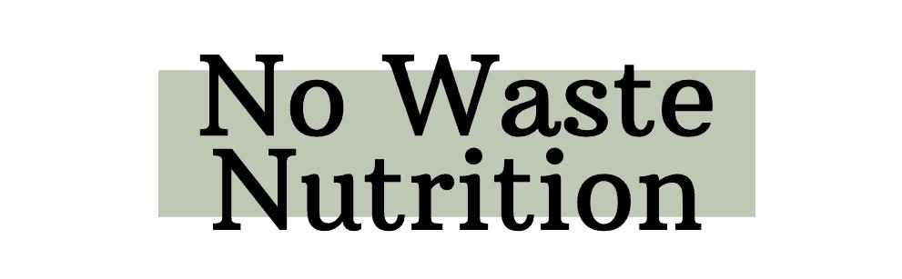 No Waste Nutrition